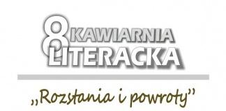 Kawiarnia Literacka - Rozstania i powroty - MCK