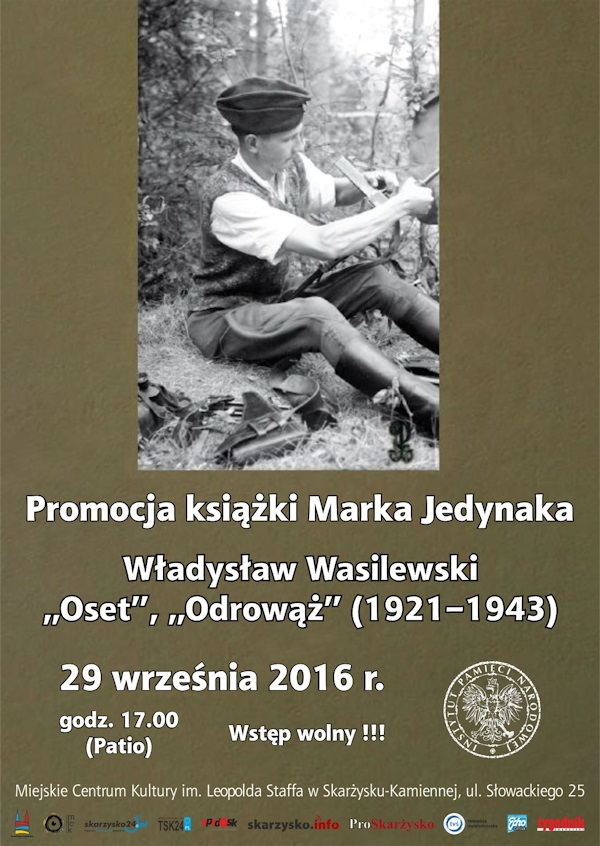 """Marek Jedynak - Władysław Wasilewski """"Oset"""", """"Odrowąż"""" (1921–1943) - promocja książki - Miejskie Centrum Kultury"""